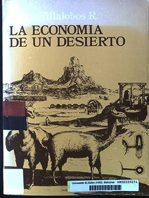 La Economia de un Desierto, Tarapaca durante: Villalobos, Sergio: