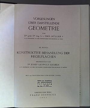 Konstruktive Behandlung der Regelflächen. Vorlesungen über darstellende Geometrie. Band 3.: Müller,...