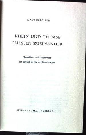 Rhein und Themse fliessen zueinander, Geschichte und: Leifer, Walter: