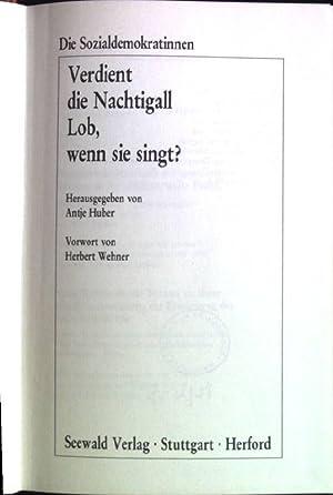 Verdient die Nachtigall Lob, wenn sie singt?: Huber, Antje (Herausgeber):