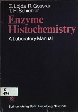 Enzyme Histochemistry: A Laboratory Manual.: Lojda, Z., R.
