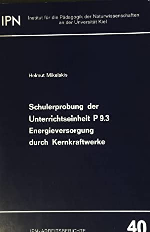 Schulerprobung der Unterrichtseinheit P 9.3 Energieversorgung durch: Mikelskis, Helmut: