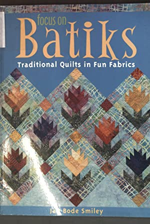 Focus on Batiks: Traditional Quilts in Fun Fabrics;