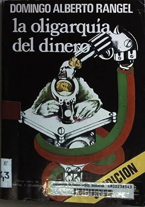 La oligarquia del dinero.: Rangel, Domingo Alberto: