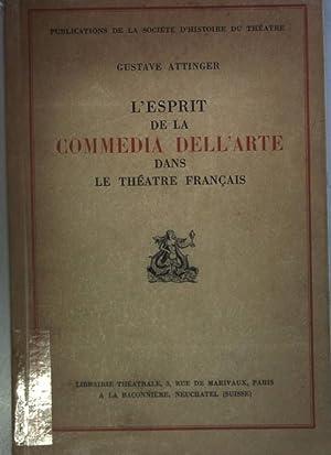 L'esprit de la commedia dell'arte dans le théatre francais.: Attinger, Gustave:
