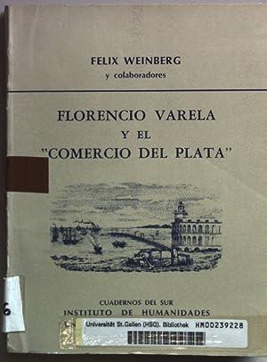 """Florencio Varela y el """"Comercio del Plata"""".: Weinberg, Felix:"""