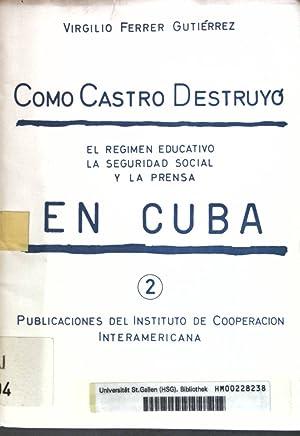 Como Castro Destruyo: El Regimen Educativo la: Gutiérrez, Virgilo Ferrer: