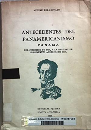 Antecedentes del Panamericanismo: Panama del Congreso de: Castillo, Antonio del: