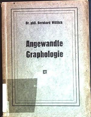 Angewandte Graphologie, Teil 1: Die Graphologie im: Wittlich, Bernhard: