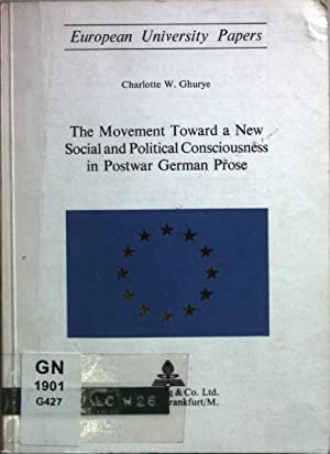 The Movement Towards a New Social and Political Consciousness in Postwar German Prose.: Ghurye, ...