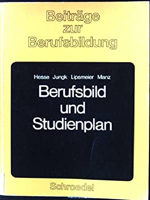 Berufsbild und Studienplan, Empirische Beiträge zur Entwicklung: Hesse, Hans Albrecht,