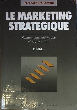 Le marketing stratégique: fondements, methodes et applications.: Lambin, Jean-Jacques:
