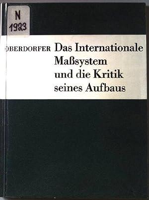 Das Internationale Maßsystem und die Kritik seines: Oberdorfer, E. h.