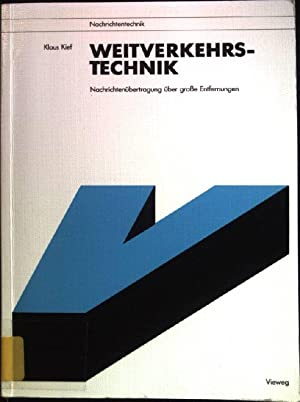 Weitverkehrstechnik: Nachrichtenübertragung über große Entfernungen. Viewegs Fachbücher: Kief, Klaus (Verfasser):