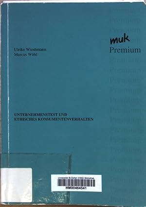 Unternehmenstest und ethisches Konsumentenverhalten. muk Premium 1;: Wieshmann, Ulrike und