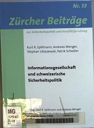 Informationsgesellschaft und schweizerische Sicherheitspolitik. Zürcher Beiträge zur: Spillmann, Kurt R.,