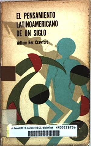 El pensamiento latinoamericano de un siglo.: Crawford, William Rex: