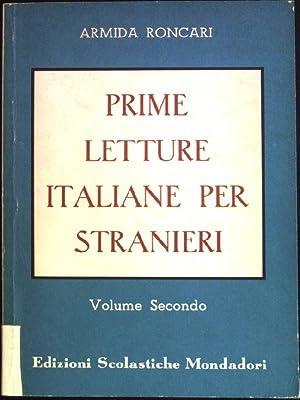 Prime Letture Italiane per Stranieri. Volume Secondo.: Roncari, Armida: