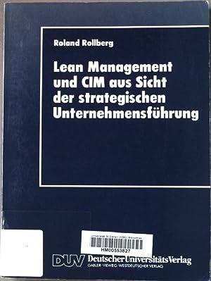 Lean-Management und CIM aus Sicht der strategischen: Rollberg, Roland: