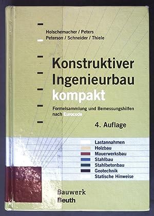 Konstruktiver Ingenieurbau kompakt : Formelsammlung und Bemessungshilfen: Holschemacher, Klaus, Nikolaus