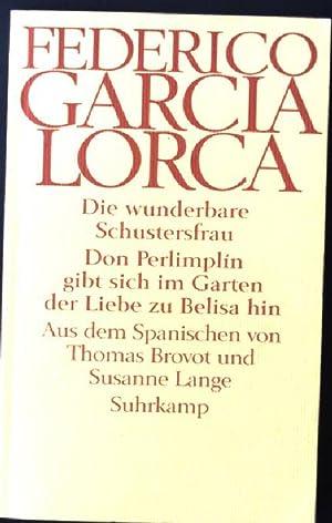 Die wunderbare Schustersfrau; Don Perlimplin gibt sich: García Lorca, Federico: