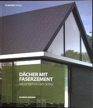 Dächer mit Faserzement: Architektur und Detail.: Krämer, Gudrun (Mitwirkender):