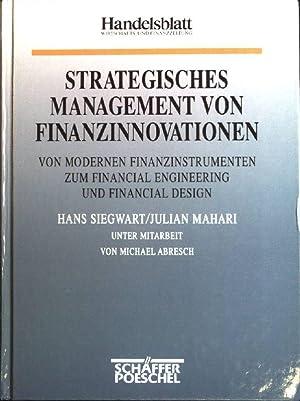 Strategisches Management von Finanzinnovationen: Von modernen Finanzinstrumenten: Siegwart, Hans (Verfasser)