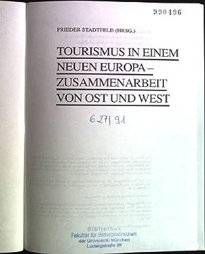 Tourismus in einem neuen Europa- Zusammenarbeit von: Stadtfeld, Frieder: