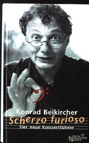Scherzo furioso : der neue Konzertführer.: Beikircher, Konrad: