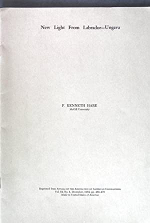 New Light From Labrador-Ungava; Reprinted from: Annals: Hare, Kenneth: