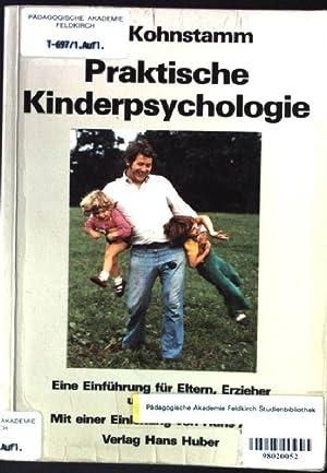 Praktische Kinderpsychologie : e. Einf. für Eltern,: Kohnstamm, Rita: