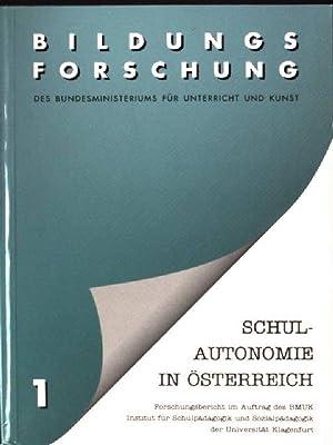 Schulautonomie in Österreich : Forschungsbericht. Bildungsforschung des: Posch, Peter: