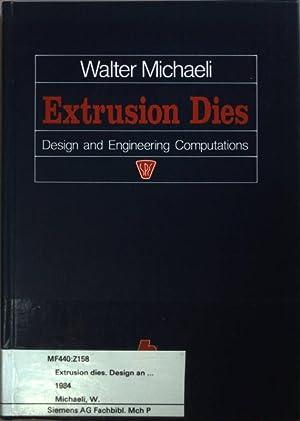 Extrusion Dies: Design and Engineering Computations.: Michaeli, Walter: