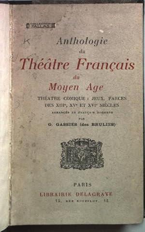 Anthologie du Théâtre Francais du Moyen Age: Gassies, G.: