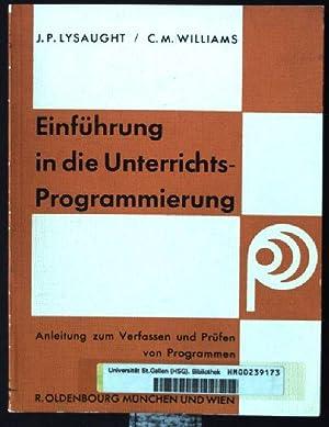 Einführung in die Unterrichts-Programmierung. Anleitung zum Verfassen: Lysaught, Jerome P.
