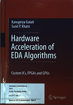 Hardware Acceleration of EDA Algorithms: Custom ICs,: Khatri, Sunil P