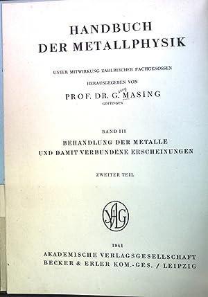 Handbuch der Metallphysik. Band 3: Behandlung der: Masing, G.: