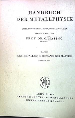 Handbuch der Metallphysik. Band 1: Der metallische: Masing, G.: