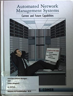 Automated Network Management Systems: Current and Future: Comer, Douglas E.:
