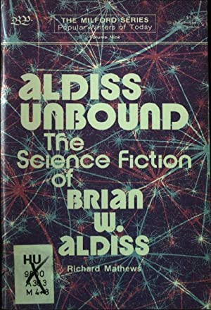 Aldiss Unbound: The Science Fiction of Brian W. Aldiss Pop Writers Today, Vol 9