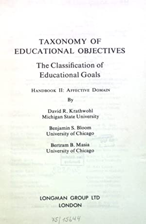 Taxonomy of Educational Objectives: The Classification of Educational Goals, Handbook II: Affecti...