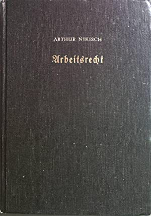 Arbeitsrecht: Nikisch, Arthur: