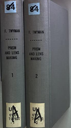 Prism and Lens Making: a Text Book: Twyman, F.: