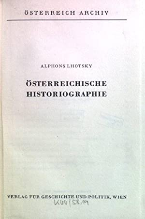 Österreichische Historiographie Österreich Archiv: Lhotsky, Alphons: