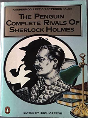 The Penguin Complete Rivals of Sherlock Holmes.