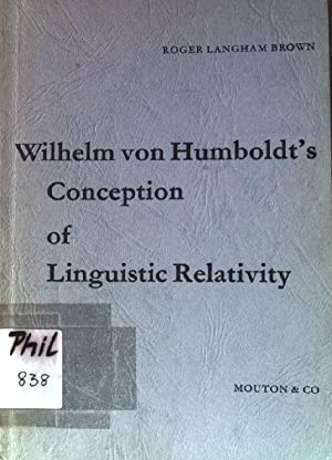 Wilhelm von Humboldt's conception of linguistic relativity.: Brown, Roger Langham: