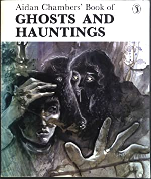 Aidan Chambers' book of Ghosts and hauntings.