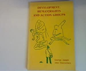 Development, human rights and action groups: Joseph, George und