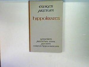 Ewiges Arzttum / Hippokrates / Gedanken ärztlicher: Gottlieb, Bernward J.: