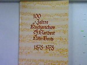 100 Jahre Kirchenchor St. Heribert Köln-Deutz 1878-1978: Kirchenchor St. Heribert